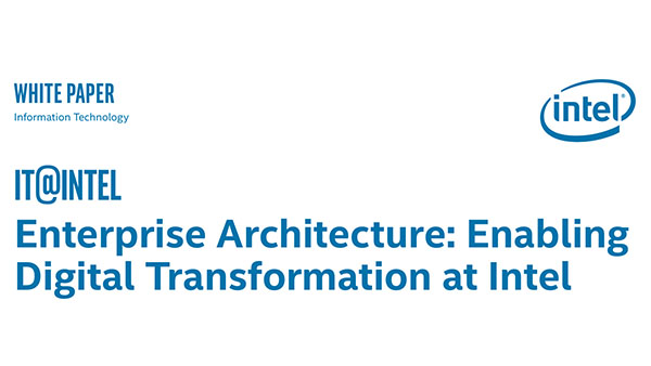Enterprise Architecture: Enabling Digital Transformation at Intel
