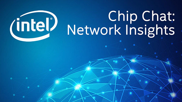 Cloudify Your Network with Open vRAN – Intel Chip Chat Network Insights – Episode 226