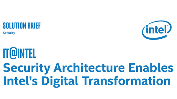 Security Architecture Enables Intel's Digital Transformation