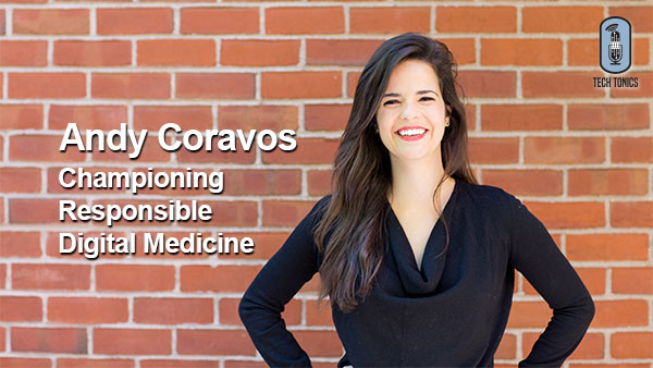 Tech Tonics: Andy Coravos, Championing Responsible Digital Medicine