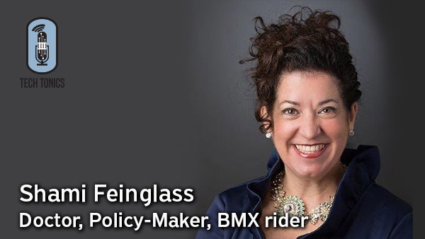 Tech Tonics: Shami Feinglass – Doctor, Policy-Maker, BMX rider