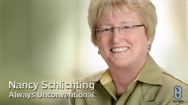 Tech Tonics: Nancy Schlichting, Always Unconventional